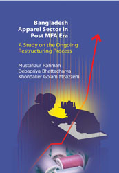 Bangladesh Apparel Sector in Post MFA Era: A Study on the Ongoing Restructuring Process