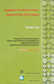 Bangladesh Development Debates: Perspectives from Policy Dialogues (Volume Two)