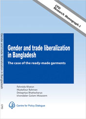 CPD Research Monograph 2 – Gender and Trade Liberalisation in Bangladesh: The Case of the Readymade Garments