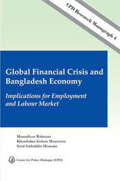 CPD Research Monograph 4 – Global Financial Crisis and Bangladesh Economy: Implications for Employment and Labour Market