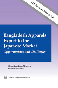 CPD Research Monograph 5 – Bangladesh Apparels Export to the Japanese Market: Opportunities and Challenges