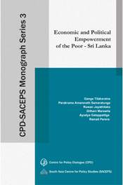 CPD-SACEPS Monograph Series 3 – Economic and Political Empowerment of the Poor – Sri Lanka