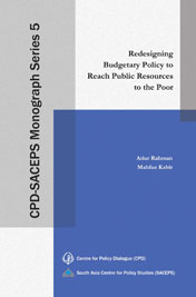 CPD-SACEPS Monograph Series 5 – Redesigning Budgetary Policy to Reach Public Resources to the Poor