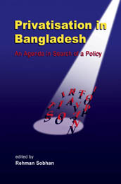 Privatisation in Bangladesh: An Agenda in Search of a Policy