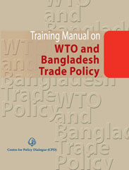 Training Manual on WTO and Bangladesh Trade Policy